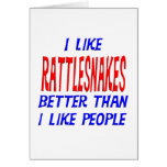 I Like Rattlesnakes Better Than I Like People Gree Greeting Card