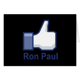 I LIKE RON PAUL GREETING CARDS