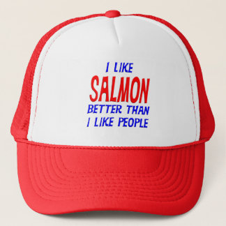 I Like Salmon Better Than I Like People Hat