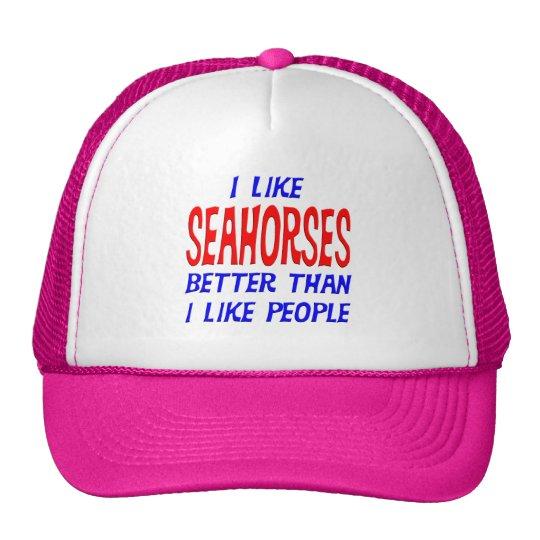 I Like Seahorses Better Than I Like People Hat