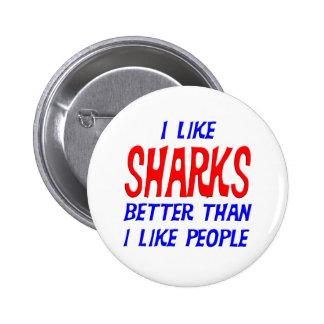 I Like Sharks Better Than I Like People Button