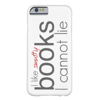 I Like Smutty Books I Cannot Lie iPhone Case