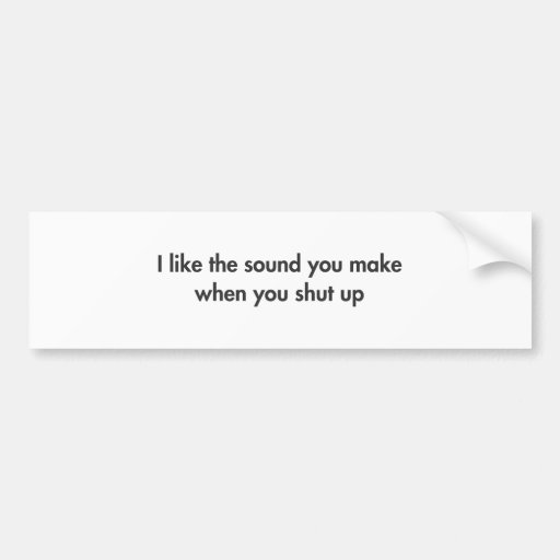 I-like-sound-you-make-fut-gray.png Bumper Stickers