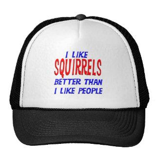 I Like Squirrels Better Than I Like People Hat