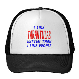I Like Tarantulas Better Than I Like People Hat
