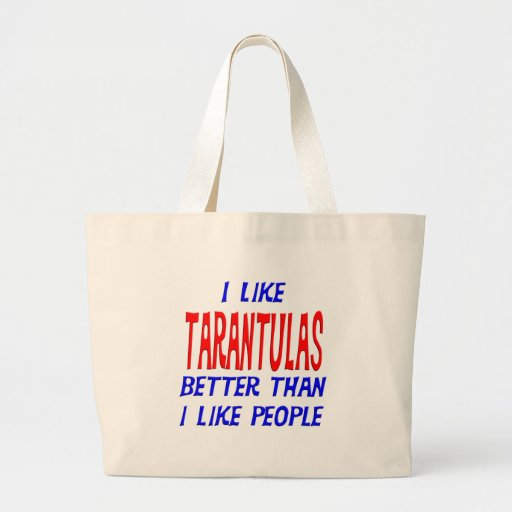 I Like Tarantulas Better Than I Like People Tote B Tote Bag