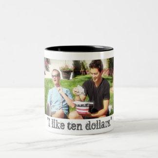 """I Like Ten Dollars"" Two-Tone Coffee Mug"