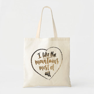 """I like the mountains most of all"" tote bag"