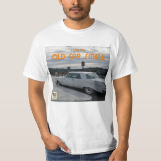 (I Like The) OLD CAR SMELL T-Shirt