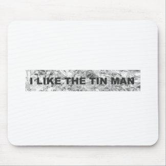 I like the Tin Man Mouse Pad