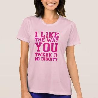I Like The Way You Twerk It No Diggity T-Shirt