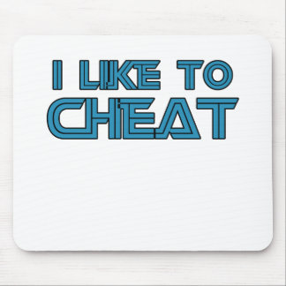 I Like To Cheat Mouse Pad