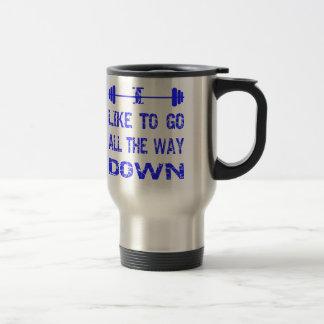 I Like To Go All The Way Down Barbell Coffee Mugs