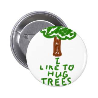 I Like to Hug Trees 2 Inch Round Button