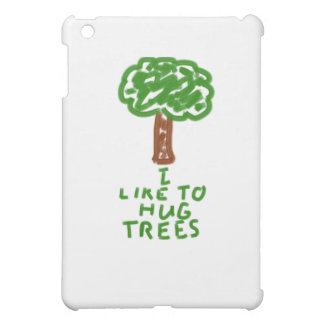 I Like to Hug Trees Case For The iPad Mini