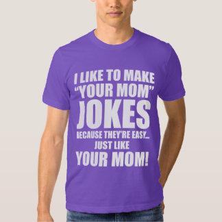 "I Like To Make ""Your Mom"" Jokes T-shirt"