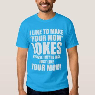 "I Like To Make ""Your Mom"" Jokes Tee Shirt"