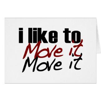 I Like To Move It Card