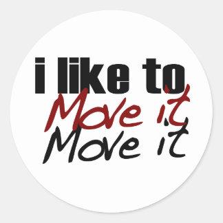 I Like To Move It Classic Round Sticker