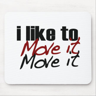I Like To Move It Mouse Pad