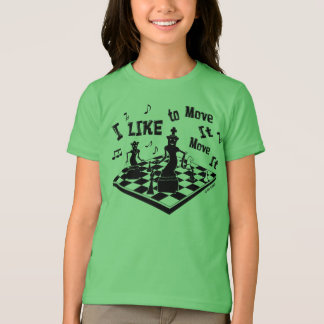 I like to Move it, Move it, Chess, girl's t-shirt