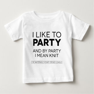 i like to party baby T-Shirt