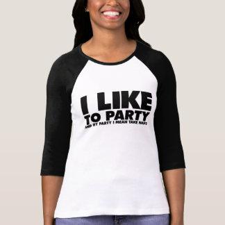 I like to party - I mean take naps Tee Shirt