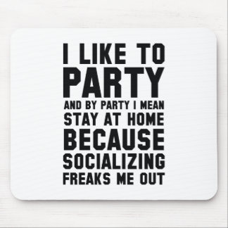 I Like To Party Mouse Pad