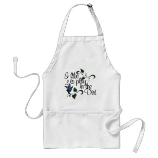 I like to play in the dirt adult apron
