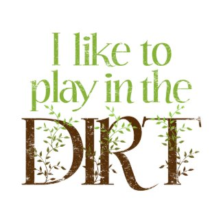 I Like to Play in the Dirt Funny Gardening Postcards