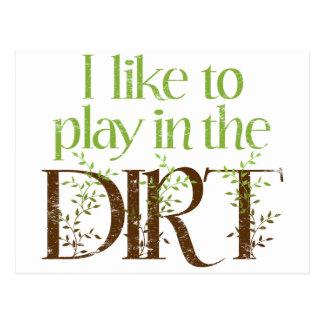 I Like to Play in the Dirt Funny Gardening Postcard