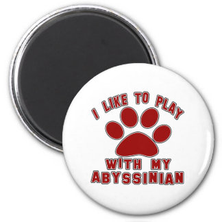 I like to play with my Abyssinian. Magnet