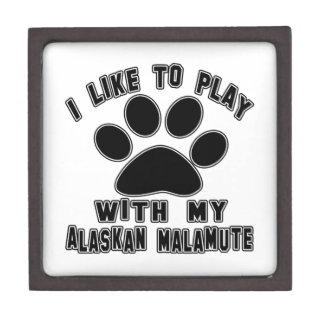 I like to play with my Alaskan Malamute. Premium Keepsake Box