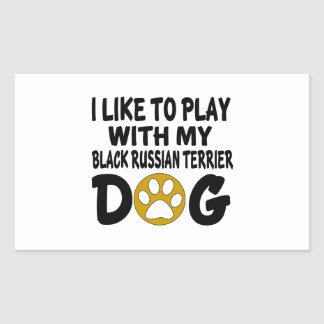 I Like To Play With My Black Russian Terrier Dog Rectangular Sticker