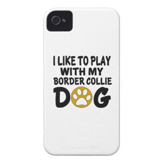 I Like To Play With My Border Collie Dog iPhone 4 Case-Mate Case
