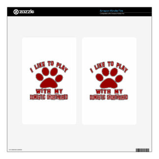 I like to play with my Domestic Shorthaired. Decal For Kindle Fire