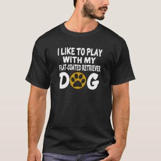 I Like To Play with My Flat-Coated Retriever Dog T-Shirt