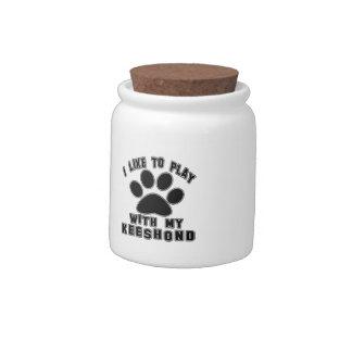 I like to play with my Keeshond. Candy Jar