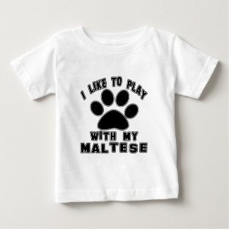 I like to play with my Maltese. T-shirts