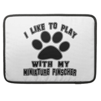 I like to play with my Miniature Pinscher. Sleeve For MacBook Pro