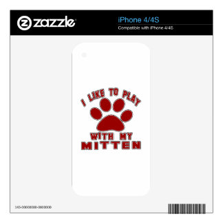 I like to play with my Mitten. Decal For The iPhone 4
