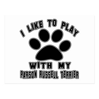 I like to play with my Parson Russell Terrier Postcard