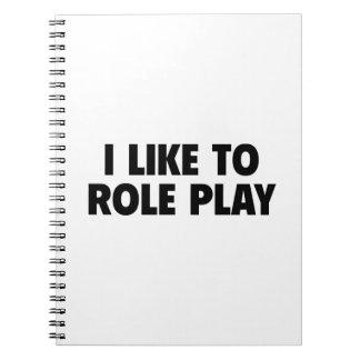 I Like To Role Play Notebook