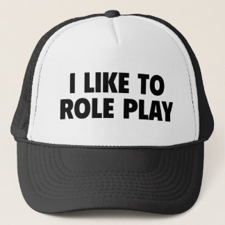 I Like To Role Play Trucker Hat