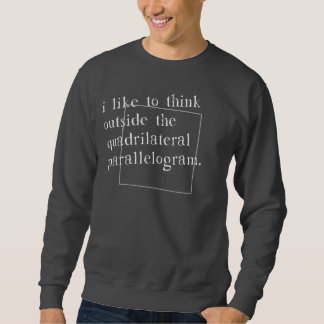 I Like To Think Outside The Box Pullover Sweatshirt