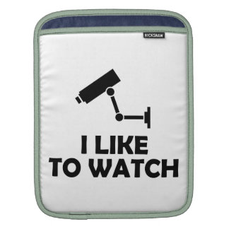 I Like To Watch CCTV Video Camera Recording Sleeve For iPads