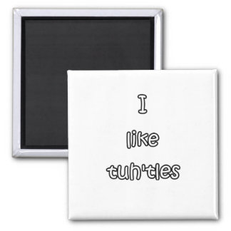 I like tuh'tles turtles 2 inch square magnet