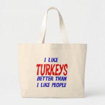 I Like Turkeys Better Than I Like People Tote Bag