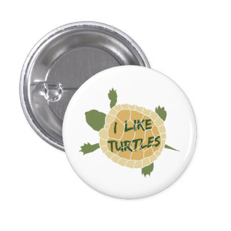I Like Turtles 1 Inch Round Button