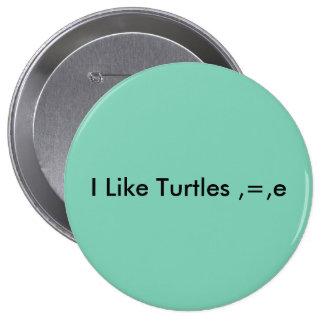 I like turtles ,=,e pinback buttons